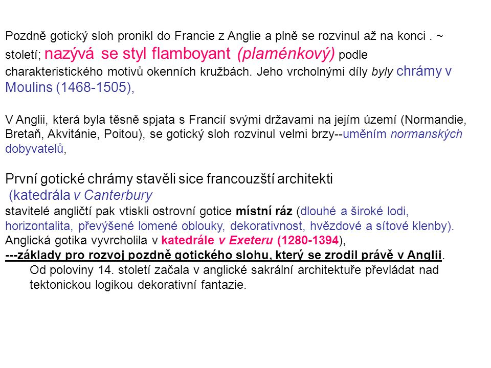 První gotické chrámy stavěli sice francouzští architekti