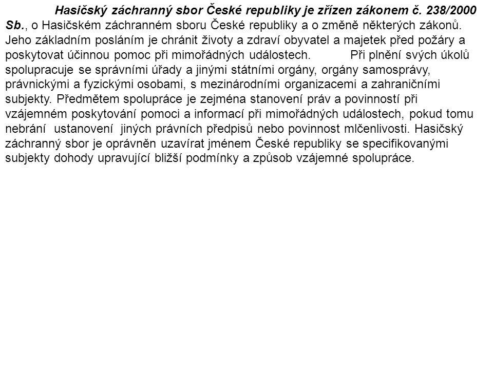 Hasičský záchranný sbor České republiky je zřízen zákonem č