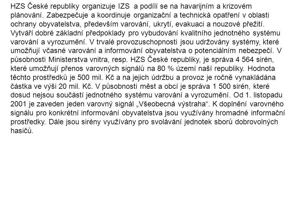 HZS České republiky organizuje IZS a podílí se na havarijním a krizovém plánování.
