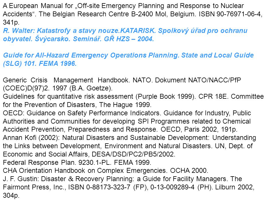 "A European Manual for ""Off-site Emergency Planning and Response to Nuclear Accidents . The Belgian Research Centre B-2400 Mol, Belgium. ISBN 90-76971-06-4, 341p."