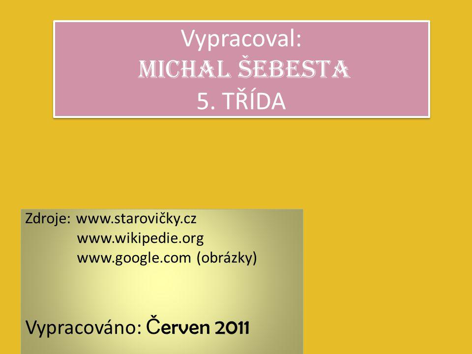Vypracoval: Michal Šebesta 5. TŘÍDA