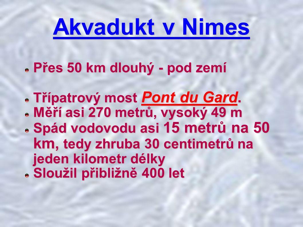 Akvadukt v Nimes Přes 50 km dlouhý - pod zemí