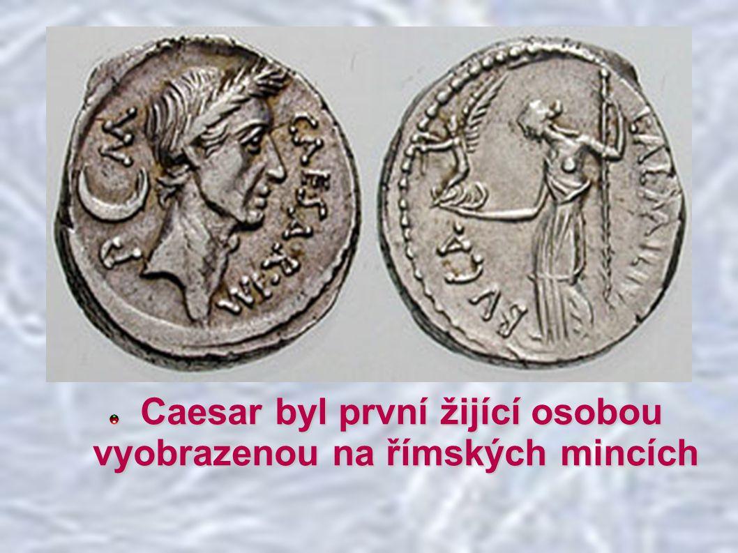 Caesar byl první žijící osobou vyobrazenou na římských mincích