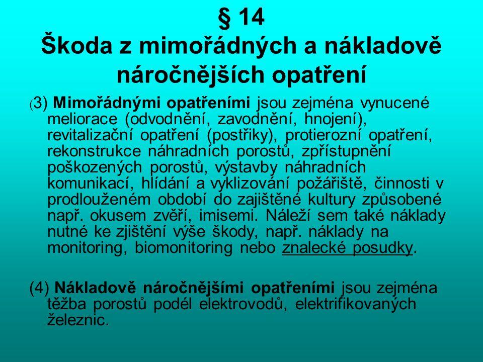 § 14 Škoda z mimořádných a nákladově náročnějších opatření