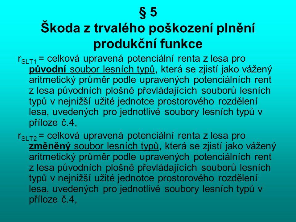 § 5 Škoda z trvalého poškození plnění produkční funkce