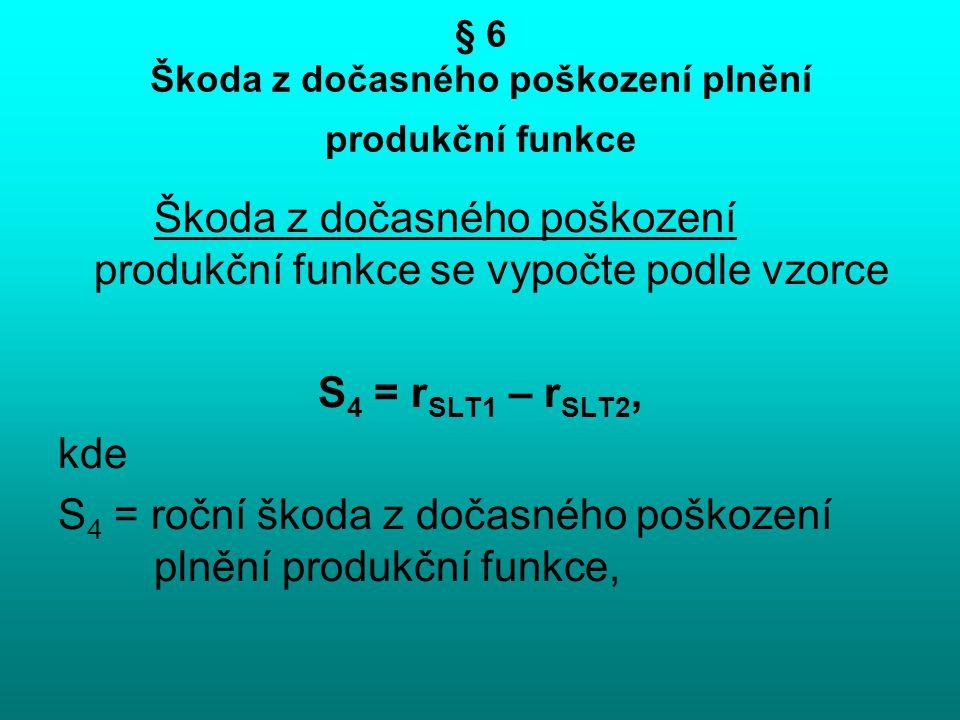§ 6 Škoda z dočasného poškození plnění produkční funkce