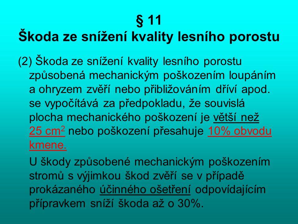 § 11 Škoda ze snížení kvality lesního porostu