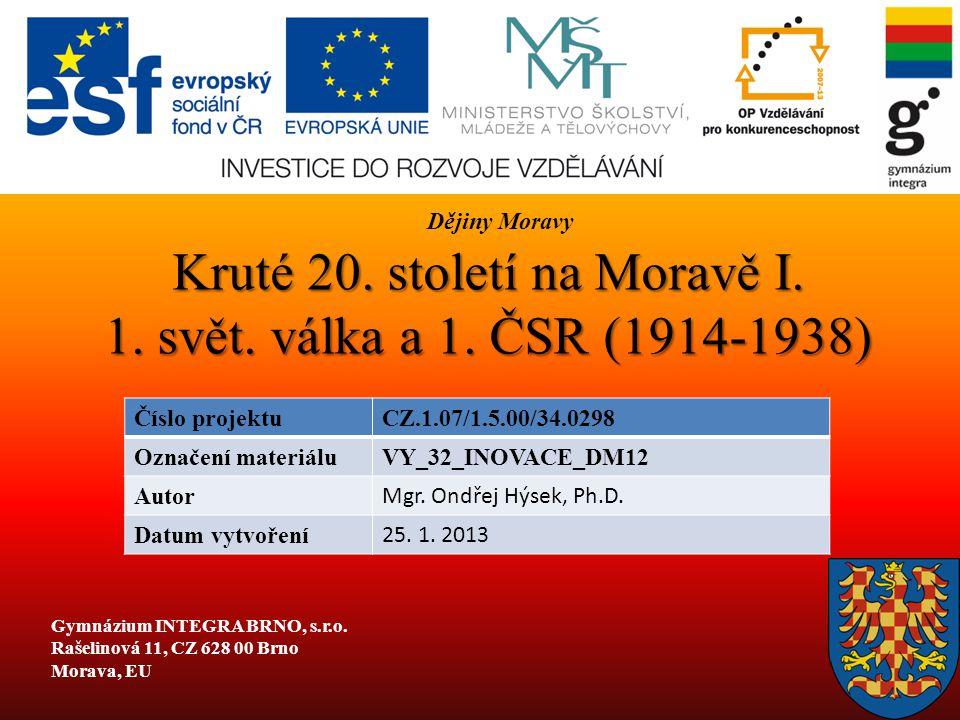 Kruté 20. století na Moravě I. 1. svět. válka a 1. ČSR (1914-1938)