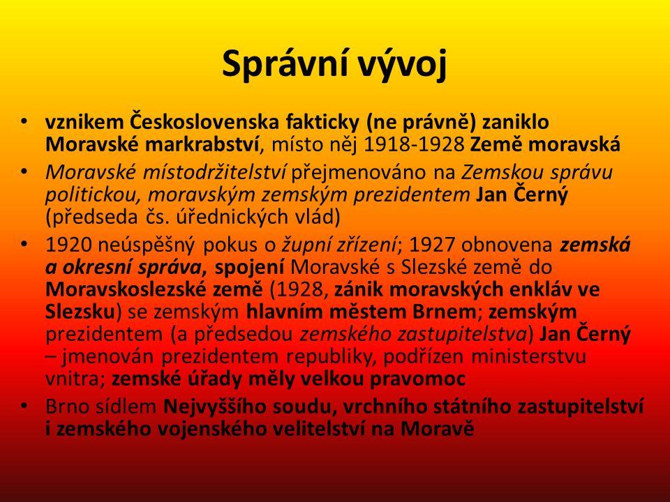 Správní vývoj vznikem Československa fakticky (ne právně) zaniklo Moravské markrabství, místo něj 1918-1928 Země moravská.