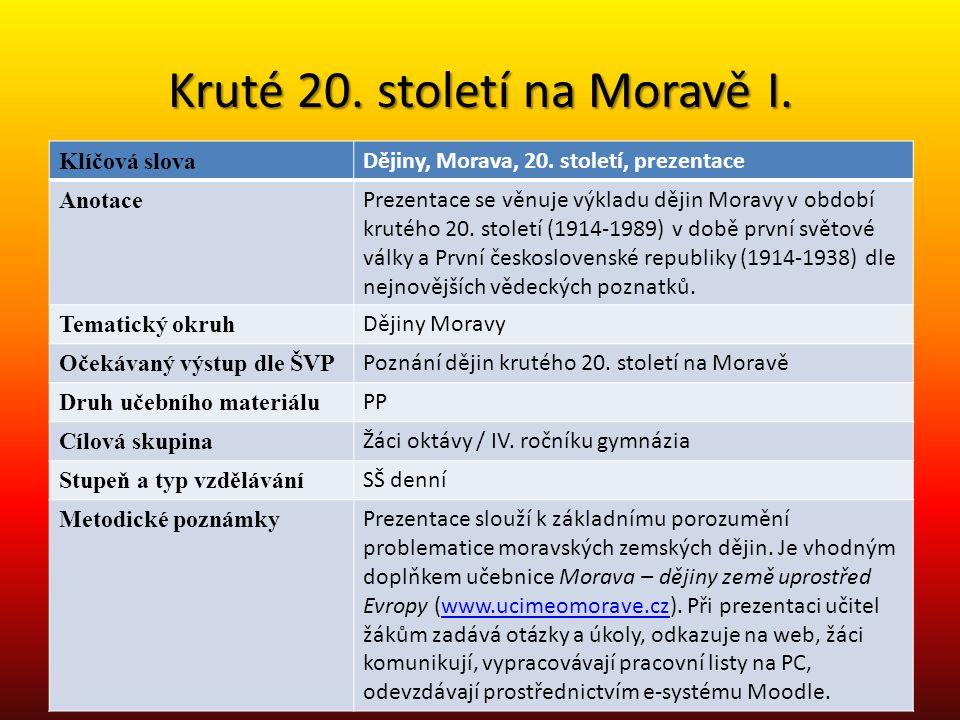 Kruté 20. století na Moravě I.