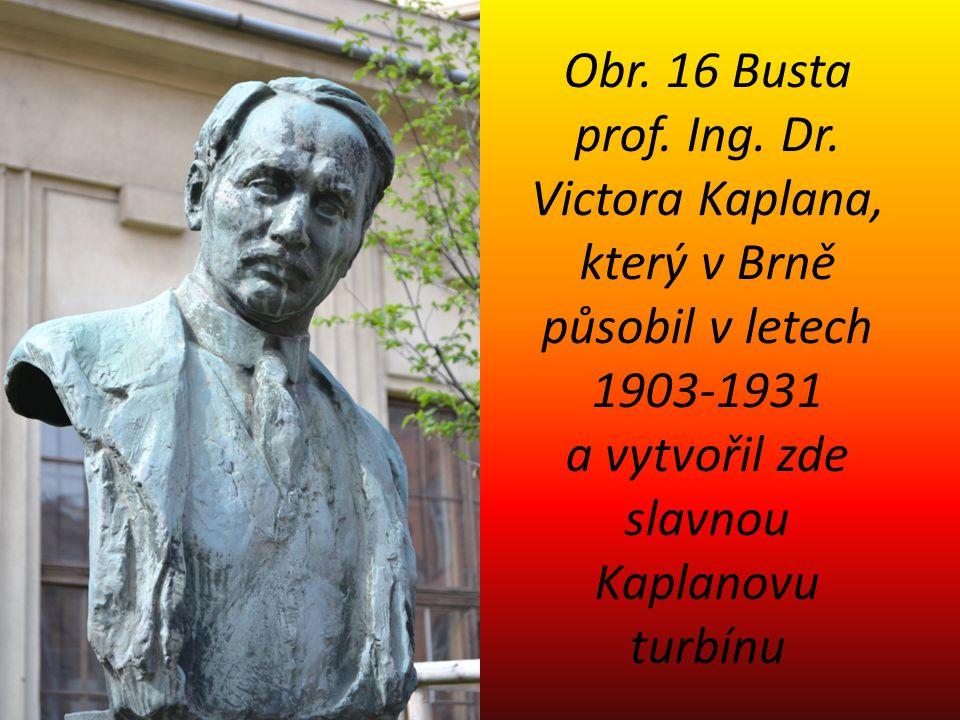 Obr. 16 Busta prof. Ing. Dr.