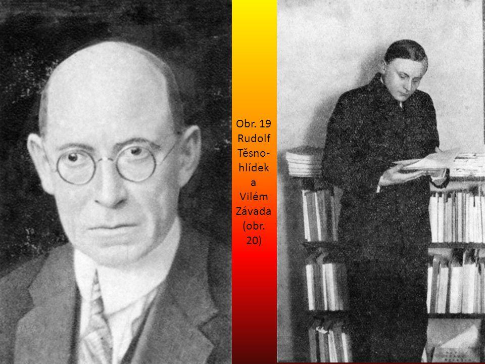 Obr. 19 Rudolf Těsno-hlídek a Vilém Závada (obr. 20)