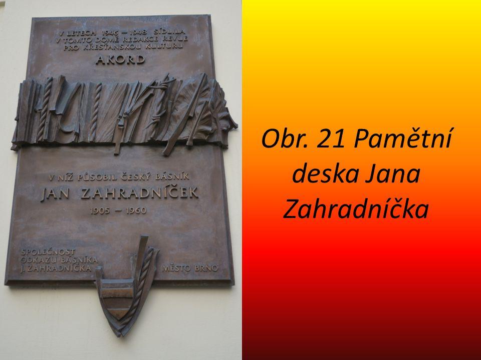Obr. 21 Pamětní deska Jana Zahradníčka