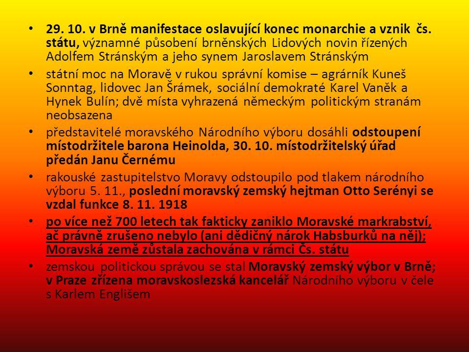29. 10. v Brně manifestace oslavující konec monarchie a vznik čs