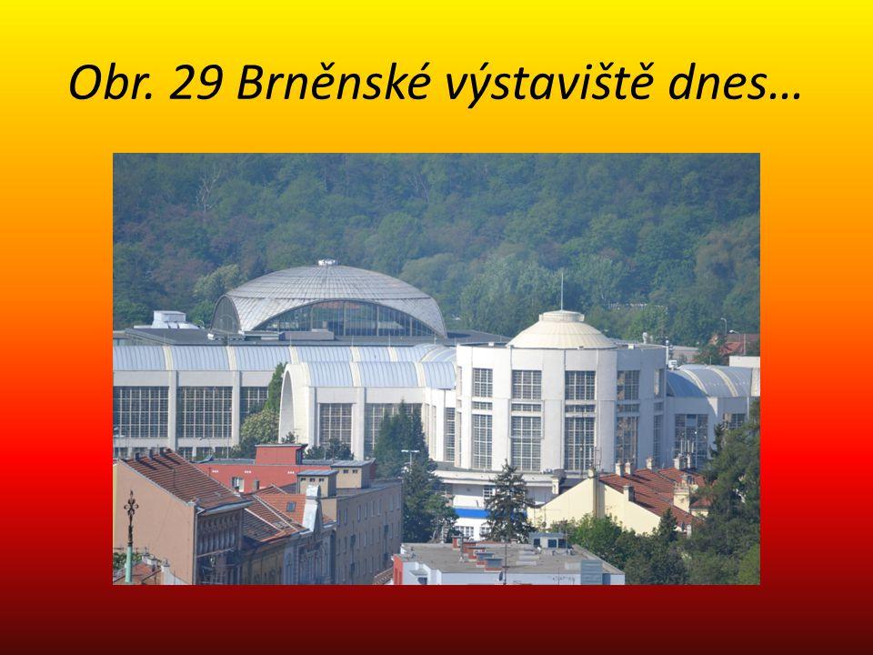 Obr. 29 Brněnské výstaviště dnes…