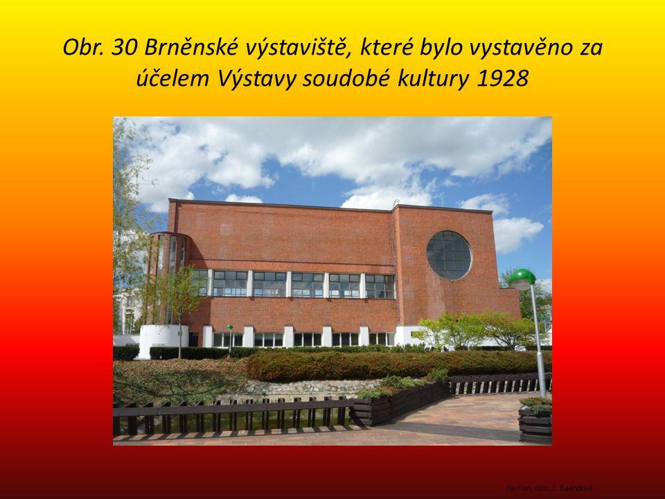 Obr. 30 Brněnské výstaviště, které bylo vystavěno za účelem Výstavy soudobé kultury 1928