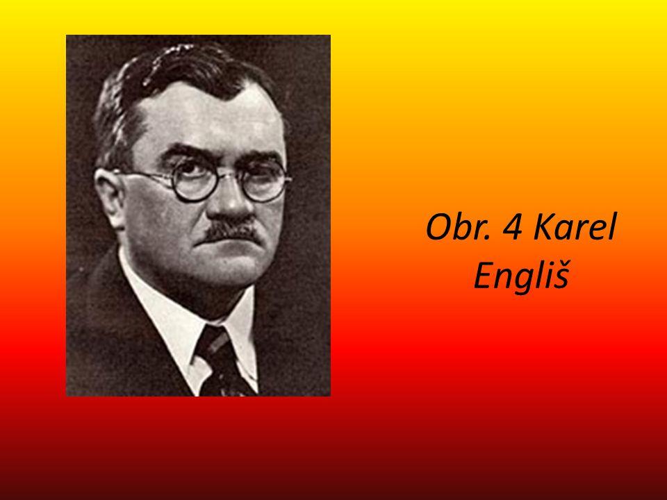 Obr. 4 Karel Engliš