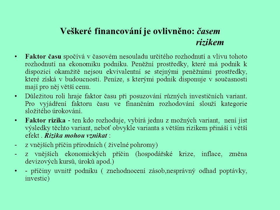 Veškeré financování je ovlivněno: časem rizikem