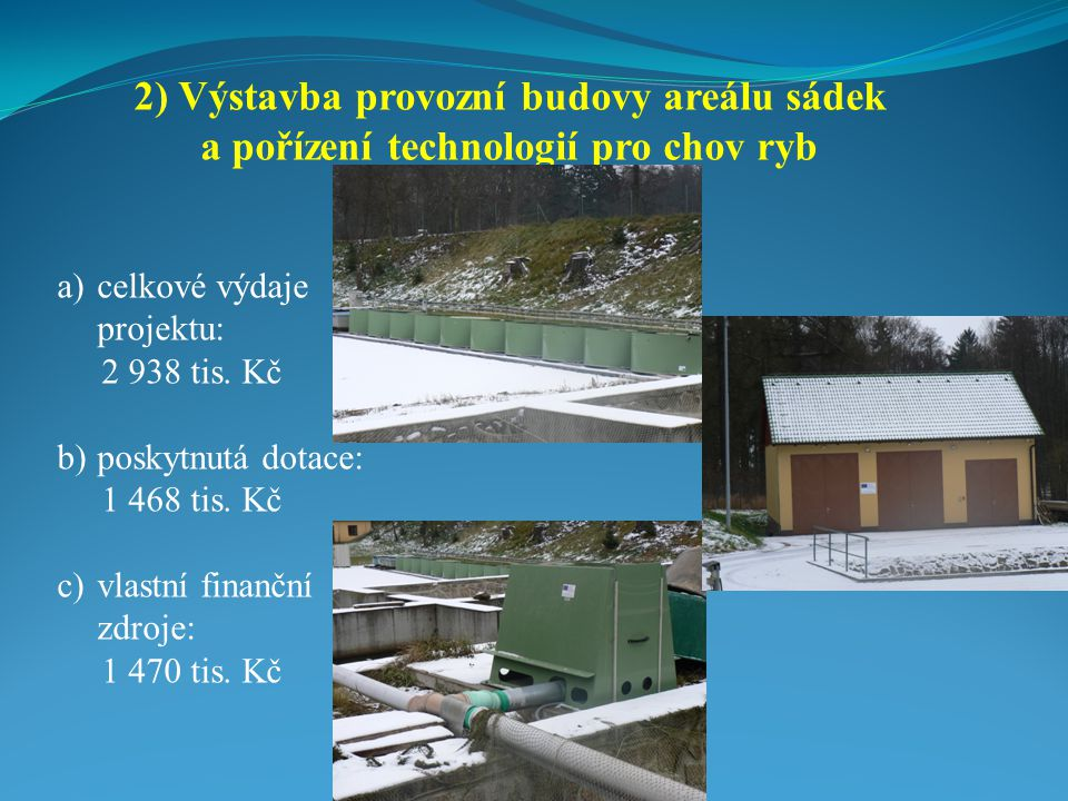 2) Výstavba provozní budovy areálu sádek