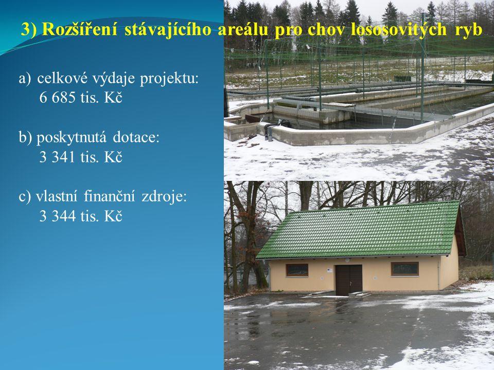 3) Rozšíření stávajícího areálu pro chov lososovitých ryb