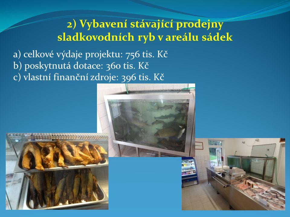 2) Vybavení stávající prodejny sladkovodních ryb v areálu sádek