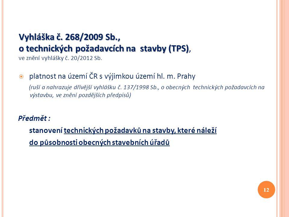o technických požadavcích na stavby (TPS),