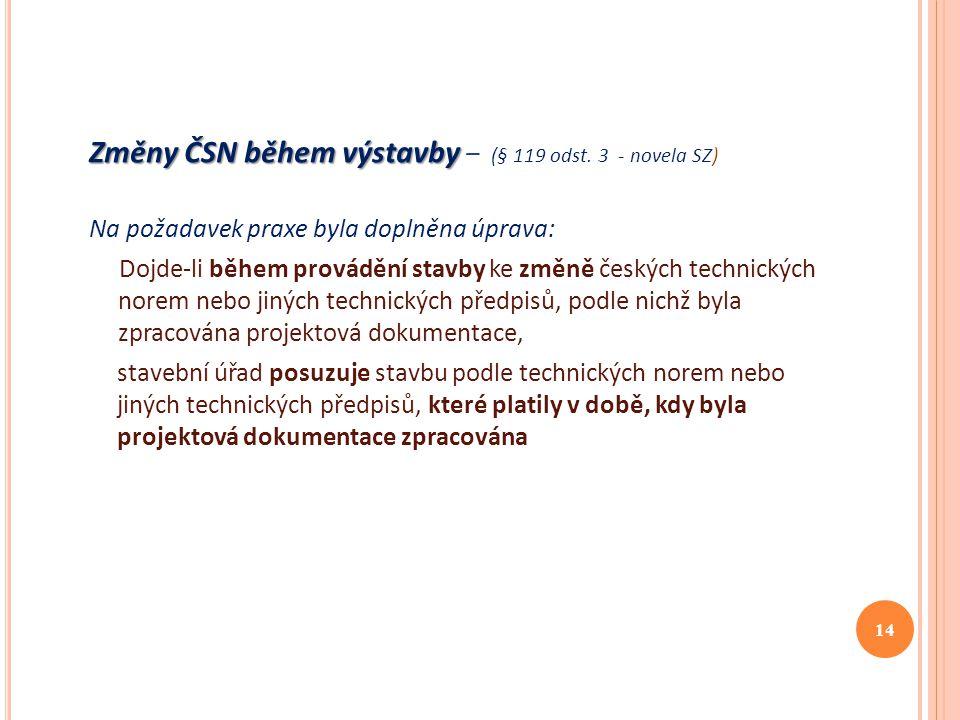 Změny ČSN během výstavby – (§ 119 odst. 3 - novela SZ)