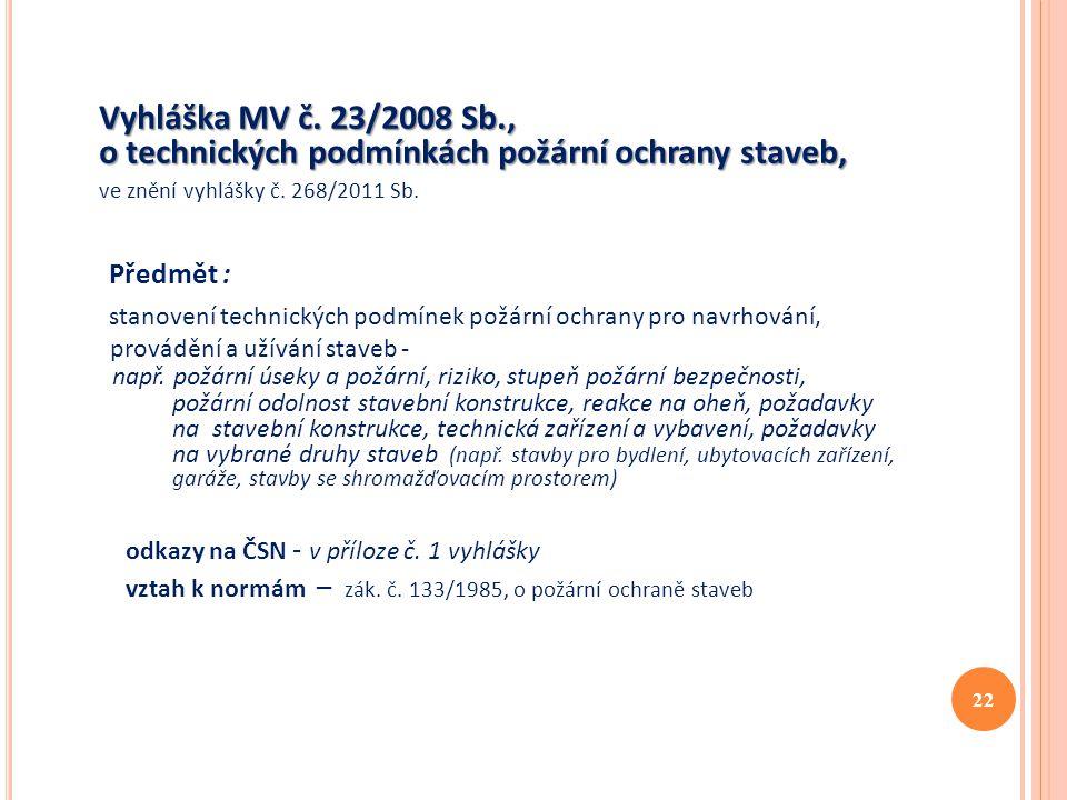 Vyhláška MV č. 23/2008 Sb., o technických podmínkách požární ochrany staveb,