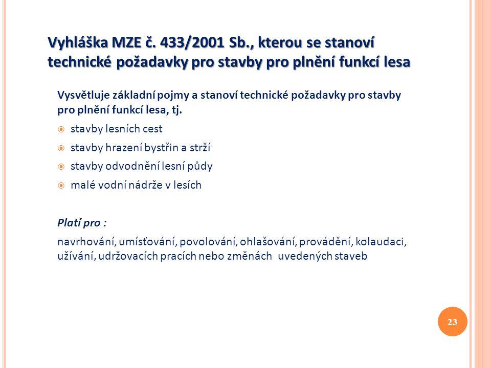 Vyhláška MZE č. 433/2001 Sb., kterou se stanoví technické požadavky pro stavby pro plnění funkcí lesa