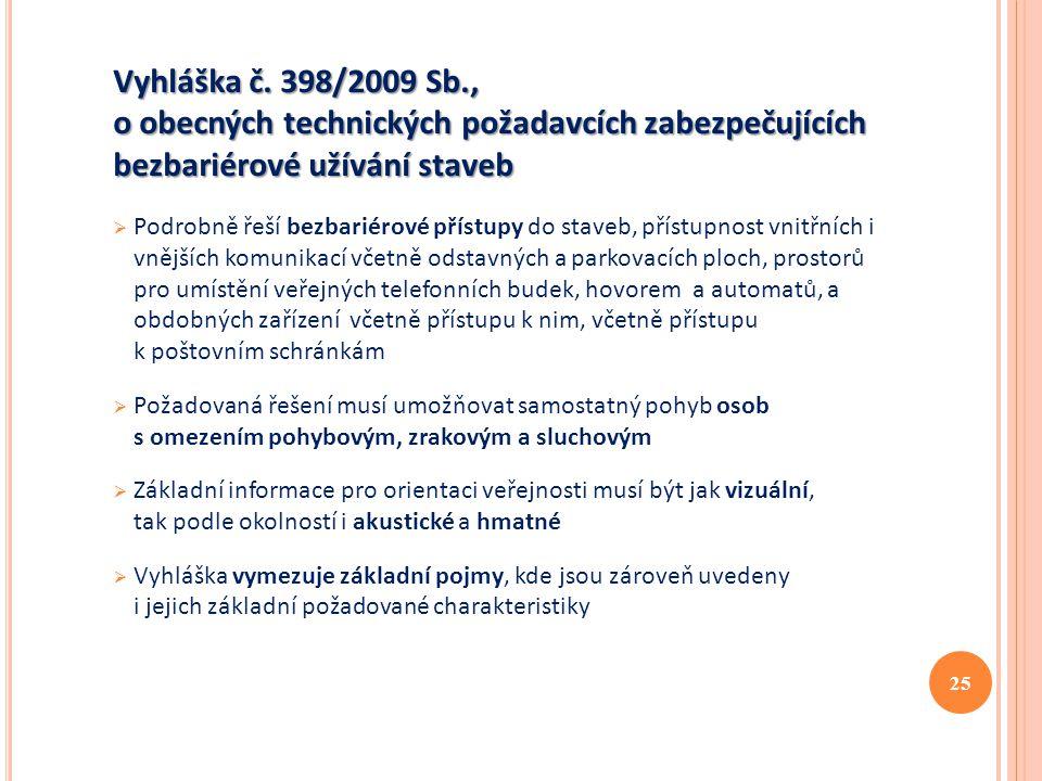 Vyhláška č. 398/2009 Sb., o obecných technických požadavcích zabezpečujících bezbariérové užívání staveb