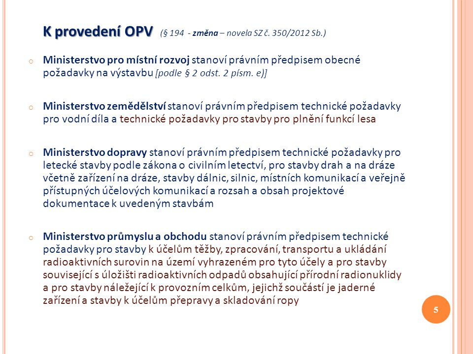 K provedení OPV (§ 194 - změna – novela SZ č. 350/2012 Sb.)