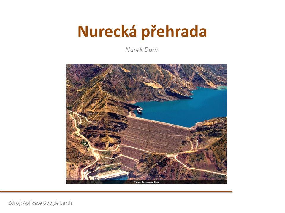Nurecká přehrada Nurek Dam Zdroj: Aplikace Google Earth