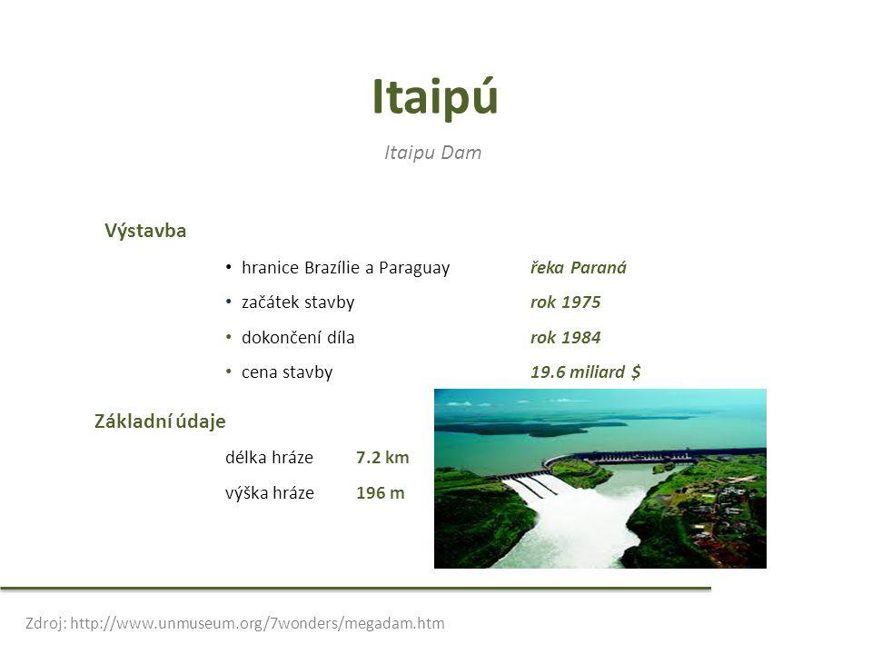 Itaipú Itaipu Dam Výstavba Základní údaje