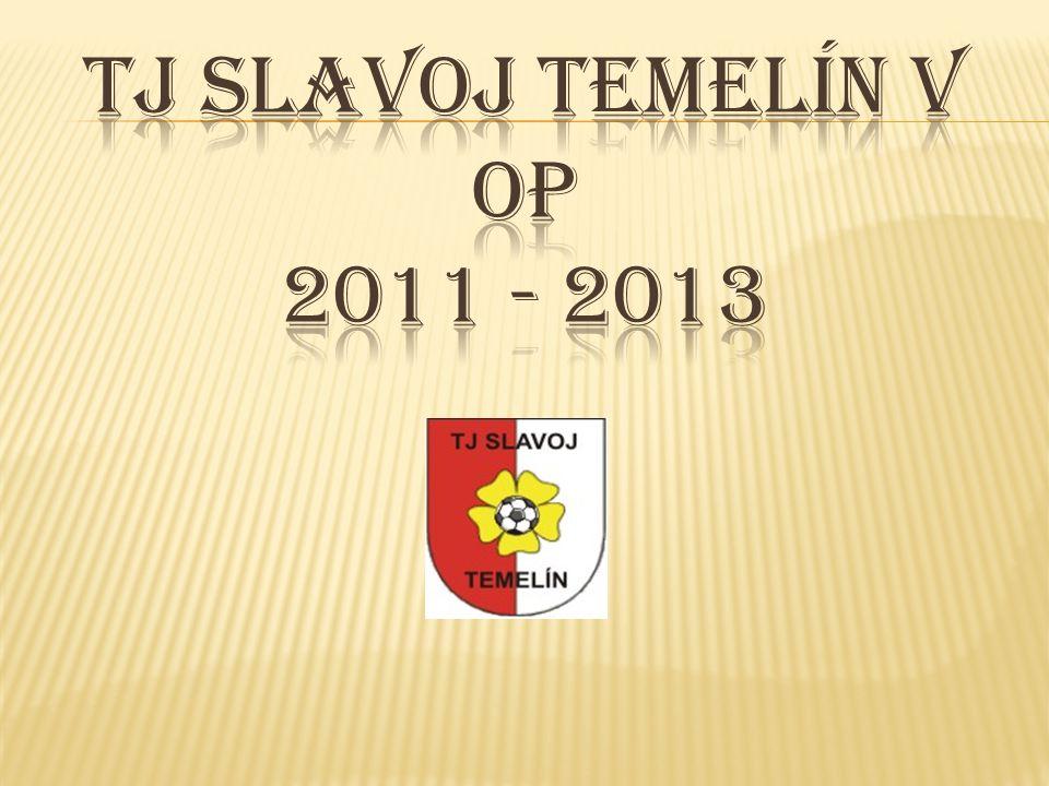TJ Slavoj Temelín v OP 2011 - 2013