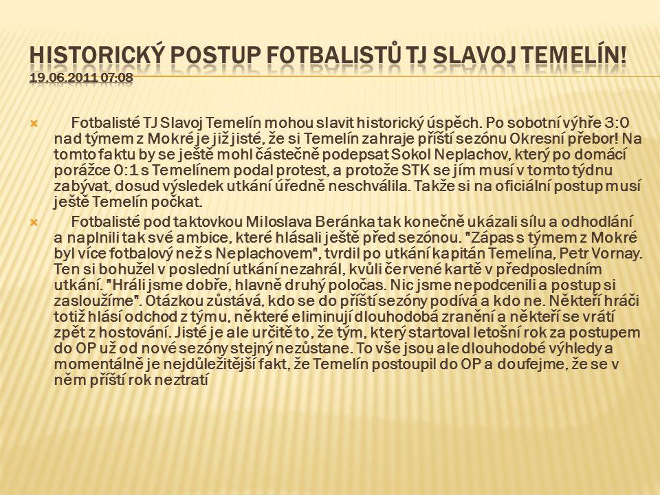 Historický postup fotbalistů TJ Slavoj Temelín! 19.06.2011 07:08