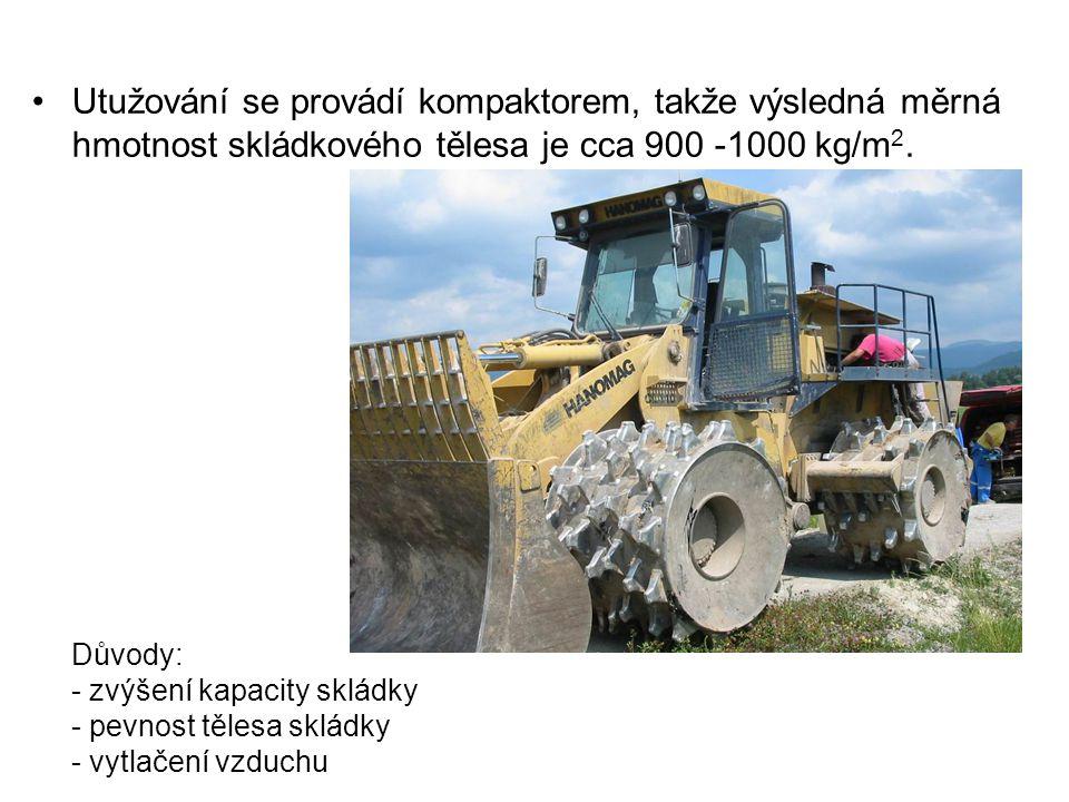 Utužování se provádí kompaktorem, takže výsledná měrná hmotnost skládkového tělesa je cca 900 -1000 kg/m2.