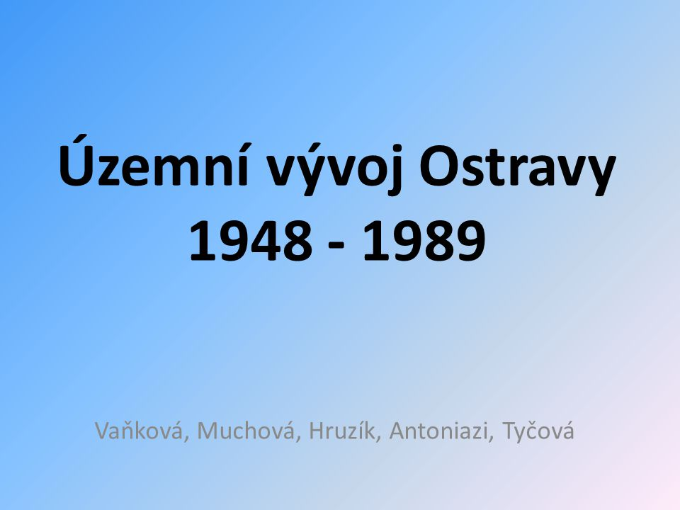 Vaňková, Muchová, Hruzík, Antoniazi, Tyčová