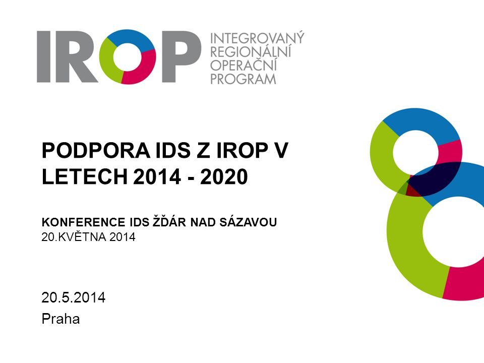 Podpora IDS z IROP v letech 2014 - 2020 Konference IDS Žďár nad Sázavou 20.května 2014