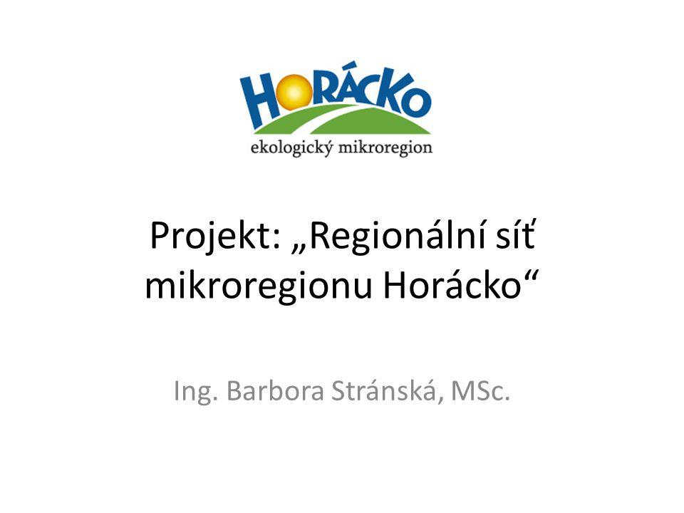 """Projekt: """"Regionální síť mikroregionu Horácko"""