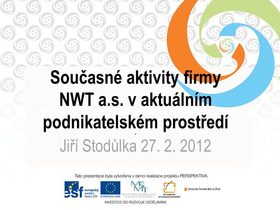 Současné aktivity firmy NWT a. s