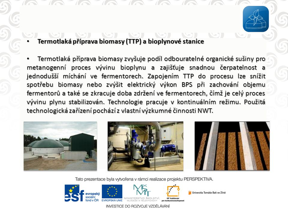 Termotlaká příprava biomasy (TTP) a bioplynové stanice