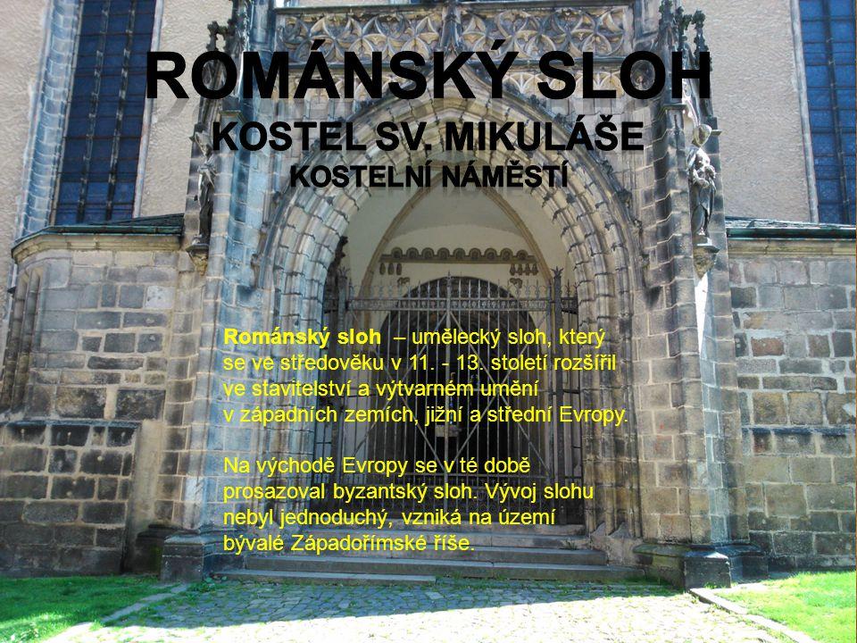 Románský sloh Kostel sv. Mikuláše Kostelní náměstí