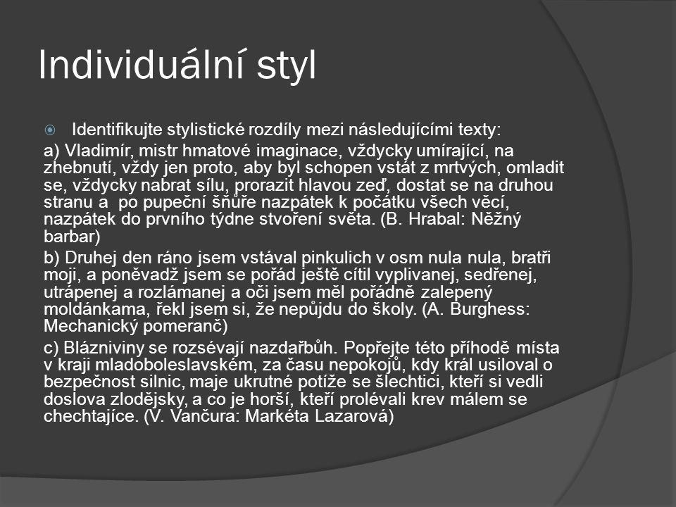 Individuální styl Identifikujte stylistické rozdíly mezi následujícími texty: