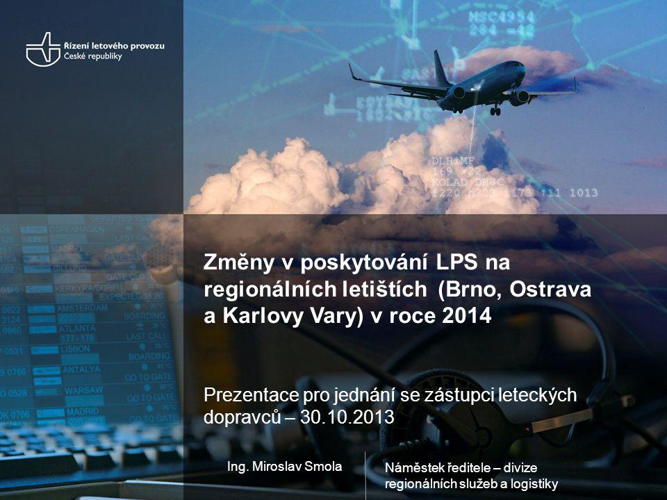 Změny v poskytování LPS na regionálních letištích (Brno, Ostrava a Karlovy Vary) v roce 2014
