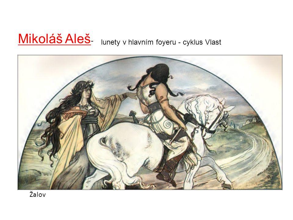 Mikoláš Aleš- lunety v hlavním foyeru - cyklus Vlast Žalov