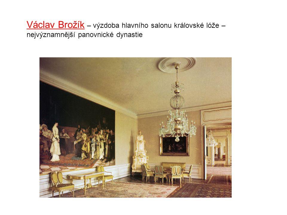 Václav Brožík – výzdoba hlavního salonu královské lóže – nejvýznamnější panovnické dynastie