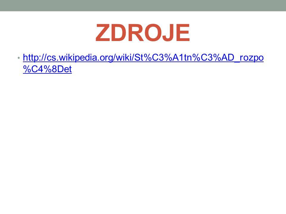 ZDROJE http://cs.wikipedia.org/wiki/St%C3%A1tn%C3%AD_rozpo%C4%8Det