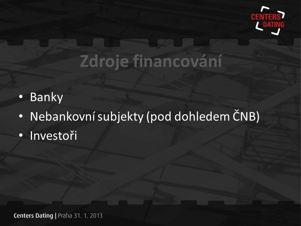 Zdroje financování Banky Nebankovní subjekty (pod dohledem ČNB)