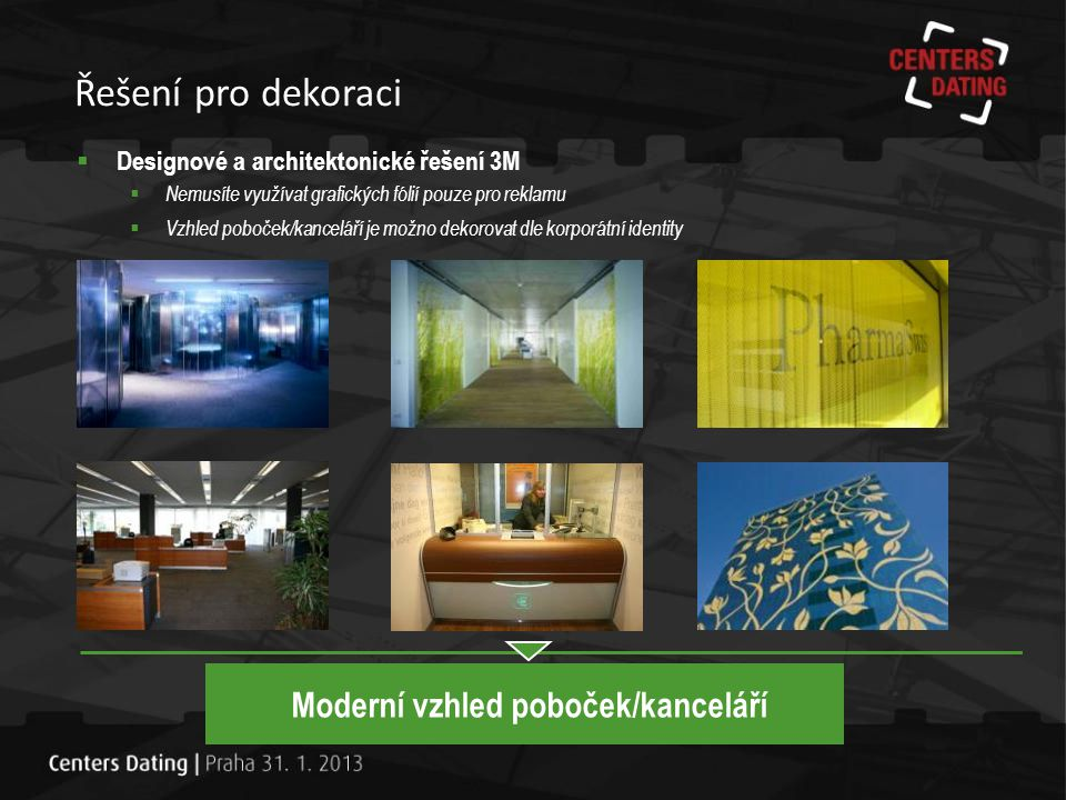 Moderní vzhled poboček/kanceláří