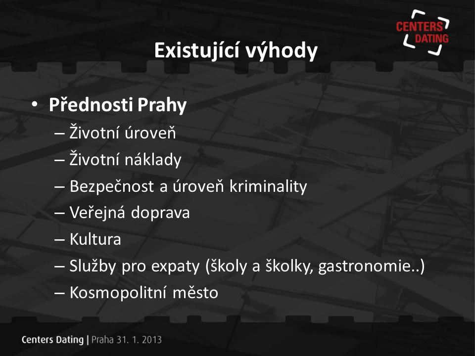 Existující výhody Přednosti Prahy Životní úroveň Životní náklady